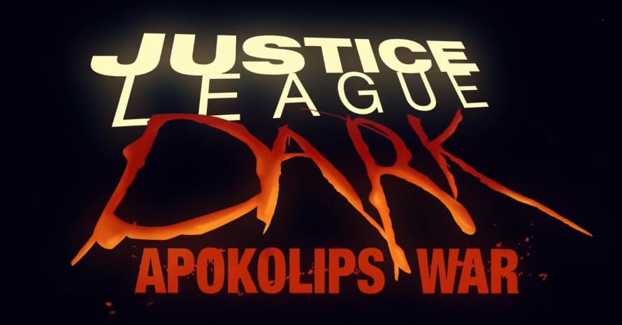 The Trailer for Justice League Dark: Apokolips War is Here ...